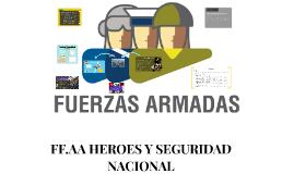 FF.AA HEROES Y SEGURIDAD NACIONAL