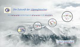Der Klimawandel und seine Auswirkungen auf die Alpengletscher