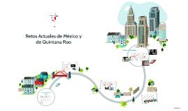 Retos Actuales de México y de Quintana Roo