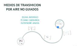 MEDIOS DE TRANSMICION POR AIRE NO GUIADOS