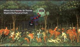 Whoso list to hounte: Sir Thomas Wyatt & the Pursuit of Trut