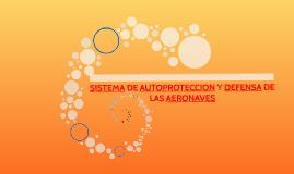 SISTEMA DE AUTOPROTECCION Y DEFENSA DE LAS AERONAVES
