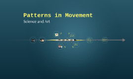 Patterns in Movement