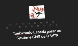 Taekwondo Canada passe au  Système GMS de la WTF