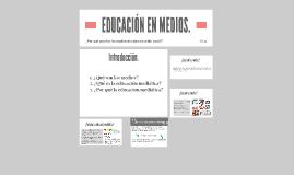 EDUCACIÓN EN MEDIOS.