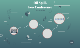 Eco-Conference; Oil Spills