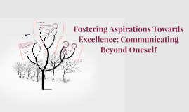 Fostering Aspirations Towards Excellence: Communicating Beyo