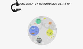 CONOCIMIENTO Y COMUNICACIÓN CIENTÍFICA