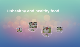 Unhealthy and healthy food