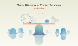Moral Dilemma in Career Services