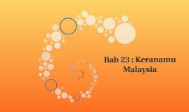 Bab 23 : Keranamu Malaysia