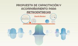 PROPUESTA DE CAPACITACIÓN Y ACOMPAÑAMIENTO PARA METROENTREGA