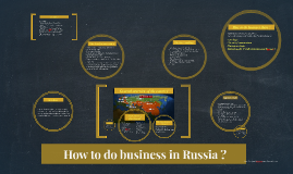 How to do business in Russia ?