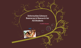 Information Literacy: Resources & Research for All Students