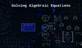 Copy of Solving Algebraic Equations