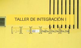 TALLER DE INTEGRACION BASICO