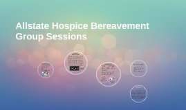 Allstate Hospice Bereavement Group Sessions