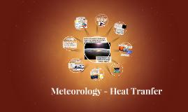 Copy of Meteorology - Heat Transfer