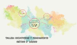 Taller: Creatividad y pensamiento crítico 8° básico