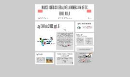 Copy of MARCO JURÍDICO LEGAL DE LA INMERSIÓN DE TIC EN EL AULA