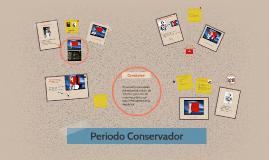 Copy of Periodo Conservador