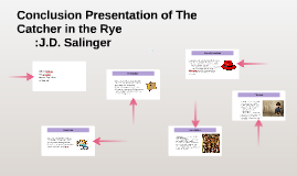conclusion presentation of the catcher in the rye by gilbert conclusion presentation of the catcher in the rye by gilbert ulibarri on prezi