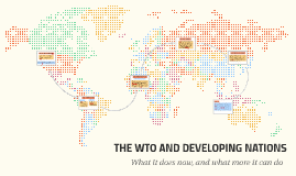THE WTO AND DEVELOPING NATIONS