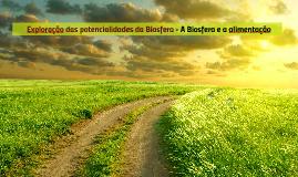 Exploração das potencialidades da Biosfera - A Biosfe