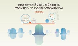 INADAPTACIÓN DEL NIÑO EN EL TRÁNSITO DE JARDÍN A TRANSICIÓN