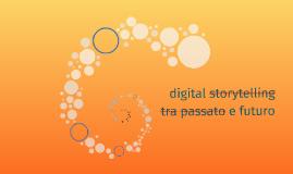 digital storytelling tra passato e futuro