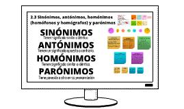 Copy of 2.3 Sinónimos, antónimos, homónimos (homófonos y homógrafos) y parónimos