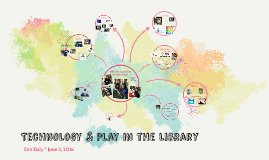 Technology and Play in the Library