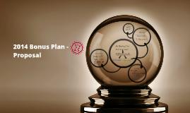 2014 Bonus Plan - Proposal
