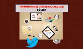 Copy of ENFERMEDADES DIARREICAS AGUDAS, INCLUYENDO CÓLERA