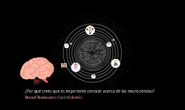 ¿Porque crees que es importante conocer acerca de las neuroc