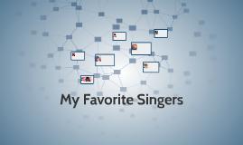 My Favorite Singers