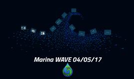 Marina WAVE 04/05/17