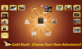 Copy of Gold Rush:  Choose Your Own Adventure!