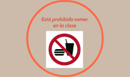 Está prohibido comer en la clase