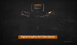 Digital Graphics for Video Games