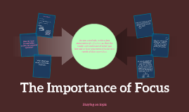 The Importance of Focus