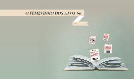 Copy of O FEMINISMO DOS ANOS 60