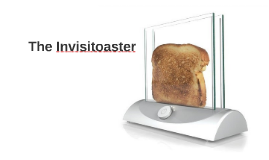 The Invisitoaster