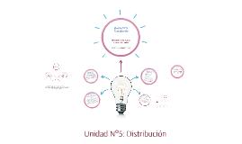 Unidad N°5: Distribución