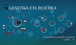 GENETIKA ETA BIOETIKA