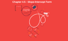 Section 4.5: Slope-Intercept Form