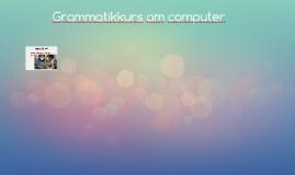 Grammatikkurs am computer