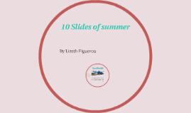 10 Slides of summer