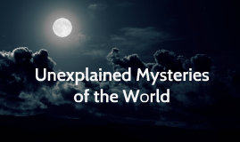 Copy(1) of Unexplained Mysteries of the World