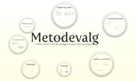Copy of Metodevalg